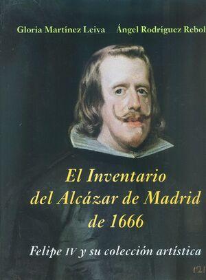EL INVENTARIO DEL ALCÁZAR DE MADRID DE 1666: FELIPE IV Y SU COLECCIÓN ARTÍSTICA
