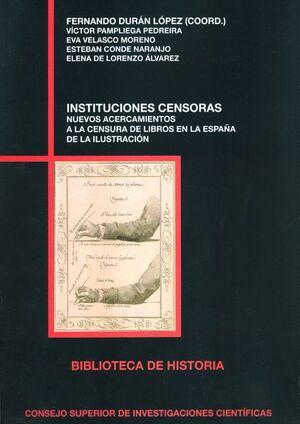 INSTITUCIONES CENSORAS: NUEVOS ACERCAMIENTOS A LA CENSURA DE LIBROS EN LA ESPAÑA DE LA ILUSTRACIÓN