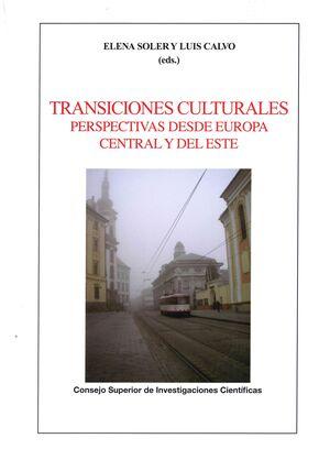 TRANSICIONES CULTURALES: PERSPECTIVAS DESDE EUROPA CENTRAL Y DEL ESTE