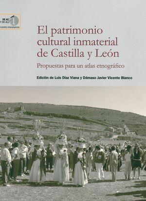 EL PATRIMONIO CULTURAL INMATERIAL DE CASTILLA Y LEÓN: PROPUESTAS PARA UN ATLAS ETNOGRÁFICO