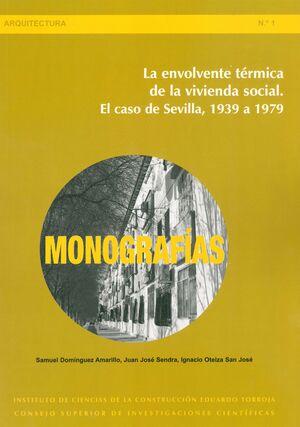 LA ENVOLVENTE TÉRMICA DE LA VIVIENDA SOCIAL. EL CASO DE SEVILLA, 1939 A 1979