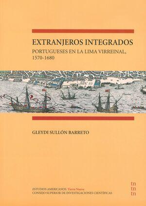 EXTRANJEROS INTEGRADOS: PORTUGUESES EN LA LIMA VIRREINAL, 1570-1680