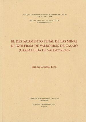 EL DESTACAMENTO PENAL DE LAS MINAS DE WOLFRAM DE VALBORRÁS DE CASAIO (CARBALLEDA DE VALDEORRAS)