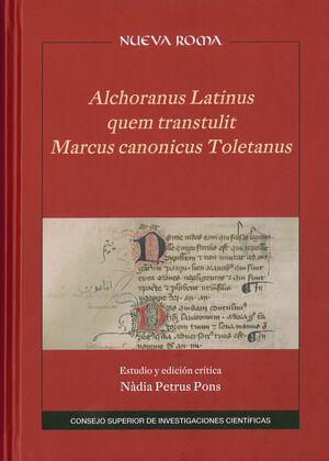 ALCHORANUS LATINUS QUEM TRANSTULIT MARCUS CANONICUS TOLETANUS. ESTUDIO Y EDICIÓN CRÍTICA