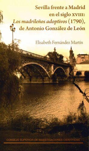 SEVILLA FRENTE A MADRID EN EL SIGLO XVIII: