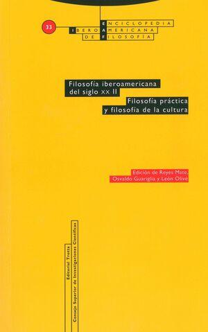 FILOSOFÍA IBEROAMERICANA DEL SIGLO XX. VOL. II. FILOSOFÍA PRÁCTICA Y FILOSOFÍA DE LA CULTURA