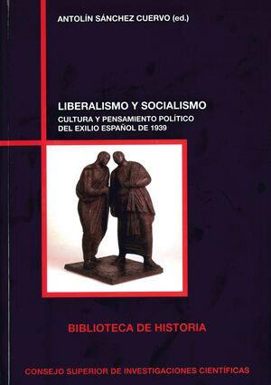 LIBERALISMO Y SOCIALISMO: CULTURA Y PENSAMIENTO POLÍTICO DEL EXILIO ESPAÑOL DE 1939