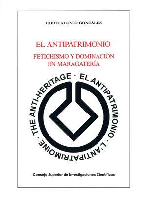 EL ANTIPATRIMONIO. FETICHISMO Y DOMINACIÓN EN MARAGATERÍA