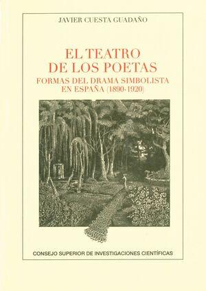 EL TEATRO DE LOS POETAS: FORMAS DEL DRAMA SIMBOLISTA EN ESPAÑA (1890-1920)