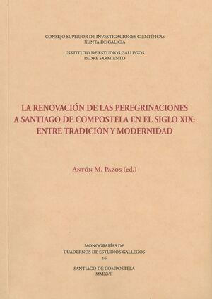 LA RENOVACIÓN DE LAS PEREGRINACIONES A SANTIAGO DE COMPOSTELA EN EL SIGLO XIX: ENTRE TRADICIÓN Y MODERNIDAD