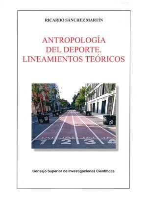 ANTROPOLOGÍA DEL DEPORTE: LINEAMIENTOS TEÓRICOS