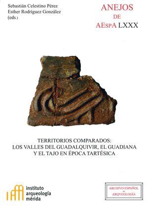 TERRITORIOS COMPARADOS: LOS VALLES DEL GUADALQUIVIR, EL GUADIANA Y EL TAJO EN ÉPOCA TARTÉSICA