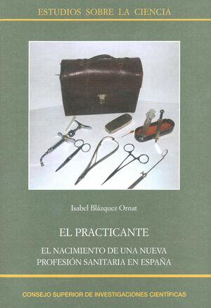 EL PRACTICANTE: EL NACIMIENTO DE UNA NUEVA PROFESIÓN SANITARIA EN ESPAÑA