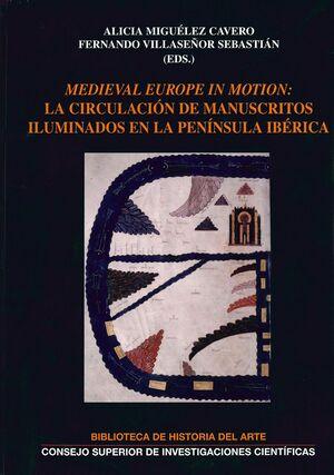 MEDIEVAL EUROPE IN MOTION: LA CIRCULACIÓN DE MANUSCRITOS ILUMINADOS EN LA PENÍNSULA IBÉRICA