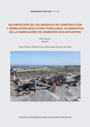 VALORIZACIÓN DE LOS RESIDUOS DE CONSTRUCCIÓN Y DEMOLICIÓN (RCD) COM PUZOLANAS ALTERNATIVAS EN LA FABRICACIÓN DE CEMENTOS ECO-EFICIENTES