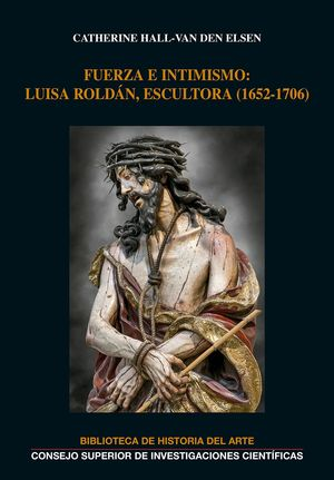 FUERZA E INTIMISMO: LUISA ROLDÁN, ESCULTORA (1652-1706)