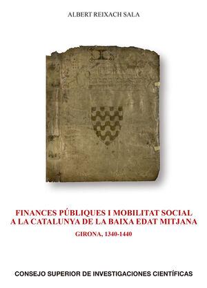 FINANCES PÚBLIQUES I MOBILITAT SOCIAL A LA CATALUNYA DE LA BAIXA EDAT MITJANA: GIRONA, 1340-1440
