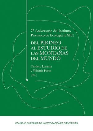 75 ANIVERSARIO DEL INSTITUTO PIRENAICO DE ECOLOGÍA (CSIC): DEL PIRINEO AL ESTUDIO DE LAS MONTAÑAS DEL MUNDO