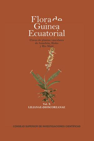 FLORA DE GUINEA ECUATORIAL. CLAVES DE PLANTAS VASCULARES DE ANNOBÓN, BIOKO Y RÍO MUNI. VOL. X LILIANAE-DIOSCOREANAE