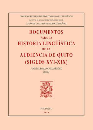 DOCUMENTOS PARA LA HISTORIA LINGÜÍSTICA DE LA AUDIENCIA DE QUITO (SIGLOS XVI-XIX)