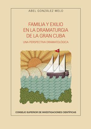 FAMILIA Y EXILIO EN LA DRAMATURGIA DE LA GRAN CUBA: UNA PERSPECTIVA DRAMATOLÓGICA
