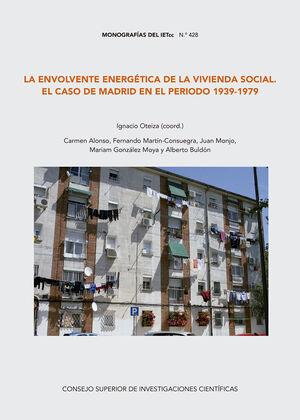 LA ENVOLVENTE ENERGÉTICA DE LA VIVIENDA SOCIAL EN EL CASO DE MADRID EN EL PERIODO 1939-1979