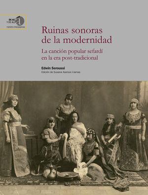 RUINAS SONORAS DE LA MODERNIDAD: LA CANCIÓN POPULAR SEFARDÍ EN LA ERA POST-TRADICIONAL