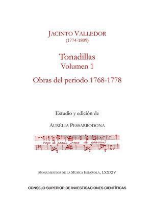TONADILLAS. VOLUMEN I (OBRAS DEL PERIODO 1768-1778)