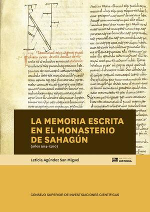 LA MEMORIA ESCRITA EN EL MONASTERIO DE SAHAGÚN (AÑOS 904-1300)