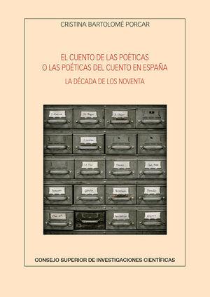 EL CUENTO DE LAS POÉTICAS O LAS POÉTICAS DEL CUENTO EN ESPAÑA. LA DÉCADA DE LOS NOVENTA