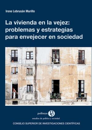 LA VIVIENDA EN LA VEJEZ: PROBLEMAS Y ESTRATEGIAS PARA ENVEJECER EN SOCIEDAD