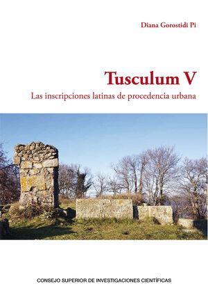 TUSCULUM V: LAS INSCRIPCIONES LATINAS DE PROCEDENCIA URBANA