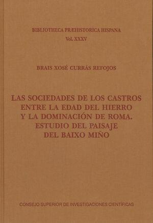 LAS SOCIEDADES DE LOS CASTROS ENTRE LA EDAD DEL HIERRO Y LA DOMINACIÓN DE ROMA : ESTUDIO DEL PAISAJE DEL BAIXO MIÑO