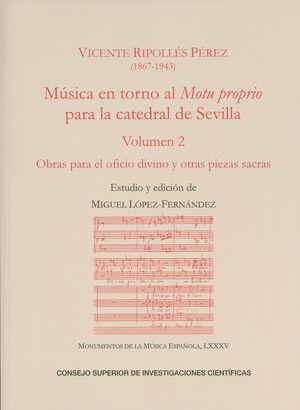 MÚSICA EN TORNO AL MOTU PROPRIO PARA LA CATEDRAL DE SEVILLA. VOLUMEN 2: OBRAS PARA EL OFICIO DIVINO Y OTRAS PIEZAS SACRAS