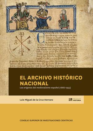 EL ARCHIVO HISTÓRICO NACIONAL Y LOS ORÍGENES DEL MEDIEVALISMO ESPAÑOL (1866-1955)