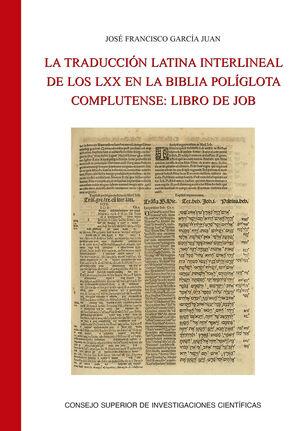LA TRADUCCIÓN LATINA INTERLINEAL DE LOS LXX EN LA BIBLIA POLÍGLOTA COMPLUTENSE: LIBRO DE JOB