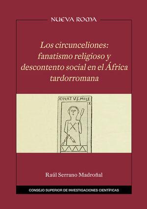 LOS CIRCUNCELIONES: FANATISMO RELIGIOSO Y DESCONTENTO SOCIAL EN EL ÁFRICA TARDORROMANA