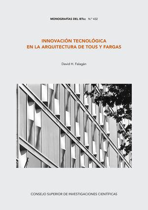 INNOVACIÓN TECNOLÓGICA EN LA ARQUITECTURA DE TOUS Y FARGAS