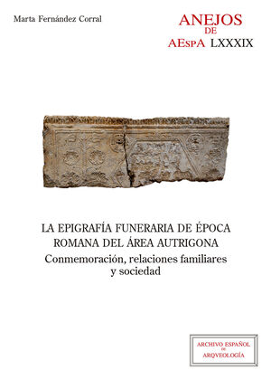 LA EPIGRAFÍA FUNERARIA DE ÉPOCA ROMANA DEL ÁREA AUTRIGONA