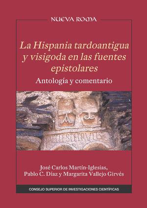 LA HISPANIA TARDOANTIGUA Y VISIGODA EN LAS FUENTES EPISTOLARES