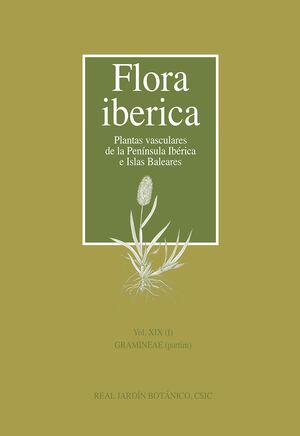 FLORA IBÉRICA. VOL. XIX (I). GRAMINEAE (PARTIM)