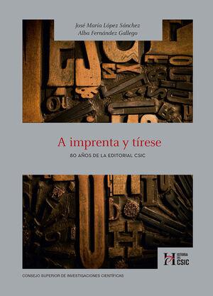 A IMPRENTA Y TÍRESE: 80 AÑOS DE LA EDITORIAL CSIC