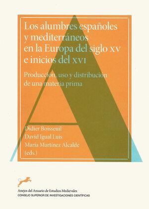 LOS ALUMBRES ESPAÑOLES Y MEDITERRÁNEOS EN LA EUROPA DEL SIGLO XV E INICIOS DEL XVI