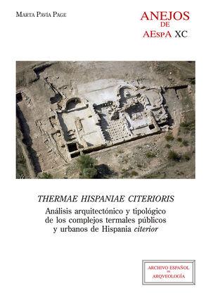 THERMAE HISPANIAE CITERIORIS: ANÁLISIS ARQUITECTÓNICO Y TIPOLÓGICO DE LOS COMPLEJOS TERMALES PÚBLICOS Y URBANOS DE HISPANIA CITERIOR