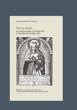 VER ES CREER: LA INMACULADA CONCEPCIÓN Y ESPAÑA EN EL SIGLO XVII