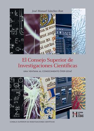 EL CONSEJO SUPERIOR DE INVESTIGACIONES CIENTÍFICAS: UNA VENTANA AL CONOCIMIENTO (1939-2014)