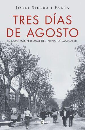 TRES DÍAS DE AGOSTO (INSPECTOR MASCARELL 7)