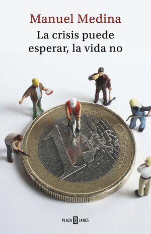 LA CRISIS PUEDE ESPERAR, LA VIDA NO
