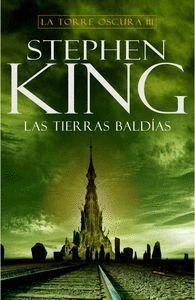 TIERRAS BALDÍAS (LA TORRE OSCURA III)