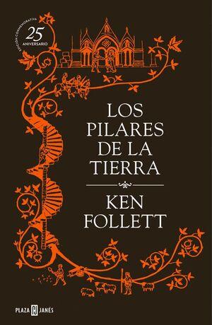 LOS PILARES DE LA TIERRA (EDICIÓN CONMEMORATIVA DEL 25º ANIVERSARIO) (SAGA LOS PILARES DE LA TIERRA 1)